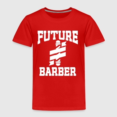 Future Barber Hair Stylist in Training - Toddler Premium T-Shirt