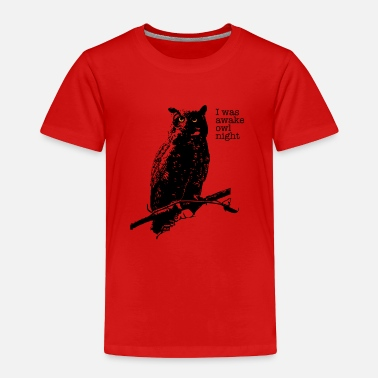 Night Owl Owl night - Toddler Premium T-Shirt