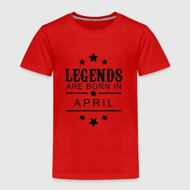 Legends Are Born In April new - Toddler Premium T-Shirt
