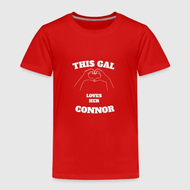 This Gal Loves Her Connor Valentine Day Gift - Toddler Premium T-Shirt