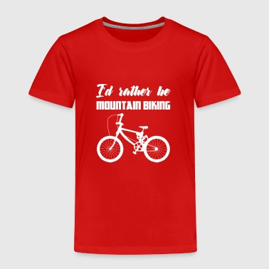 Bike - Mountain Bike - Bikes - Biking - Gift - Toddler Premium T-Shirt