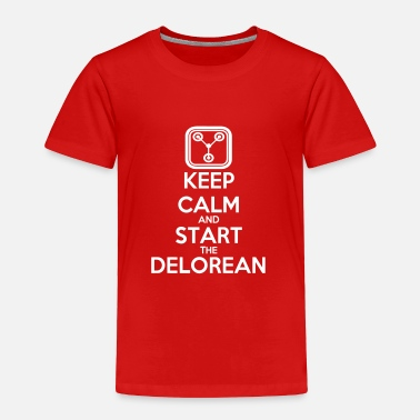 Calm Keep Calm and start the Delorean - Toddler Premium T-Shirt