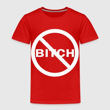 Bitch Bad - Toddler Premium T-Shirt