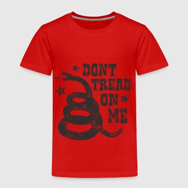 Dont Tread - Toddler Premium T-Shirt