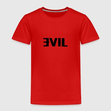 EVIL - Toddler Premium T-Shirt