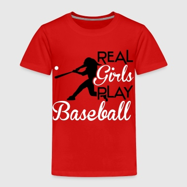 Real girls play baseball - Toddler Premium T-Shirt