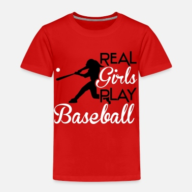 Baseball Real girls play baseball - Toddler Premium T-Shirt
