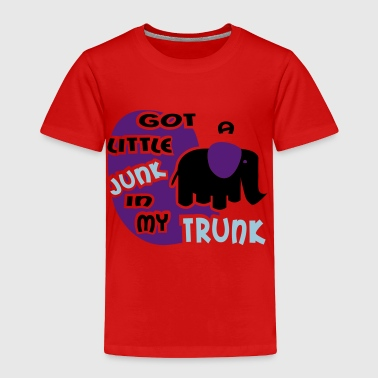 Got A Little Junk In My Trunk With Elephant - Toddler Premium T-Shirt