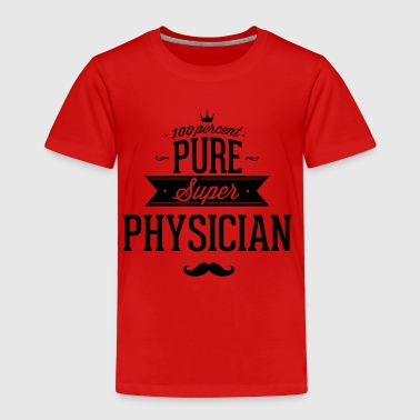 100 percent pure super physician - Toddler Premium T-Shirt