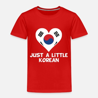 Korean Just A Little Korean - Toddler Premium T-Shirt