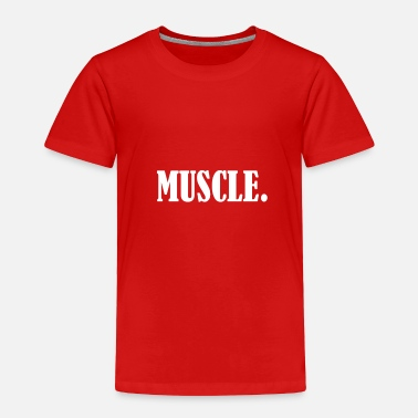 Muscle muscle - Toddler Premium T-Shirt