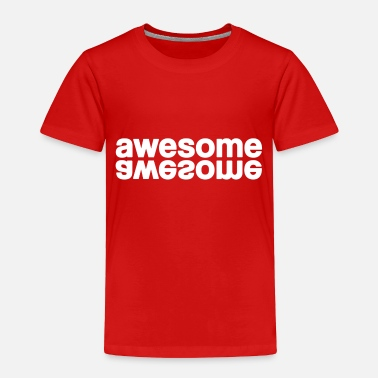 Awesome awesome - Toddler Premium T-Shirt