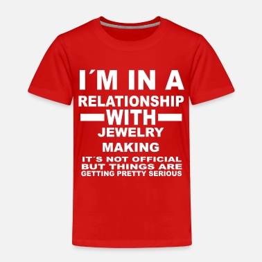 Jewelry relationship with JEWELRY MAKING - Toddler Premium T-Shirt
