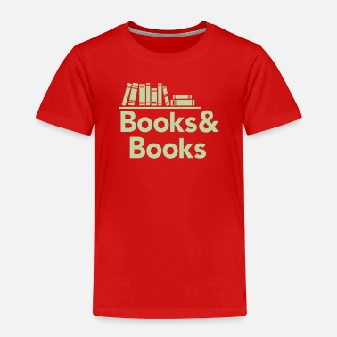 Book Books and books - Toddler Premium T-Shirt
