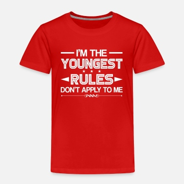 Dont Youngest Child Rules Dont Apply Me Shirt - Toddler Premium T-Shirt