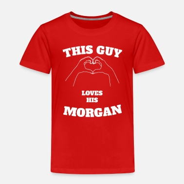 Morgan Love This Guy Loves His Morgan Valentine Day Gift - Toddler Premium T-Shirt