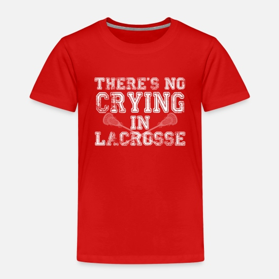 Funny Baby Clothing - There's No Crying In Lacrosse - Funny Lacrosse Lo - Toddler Premium T-Shirt red