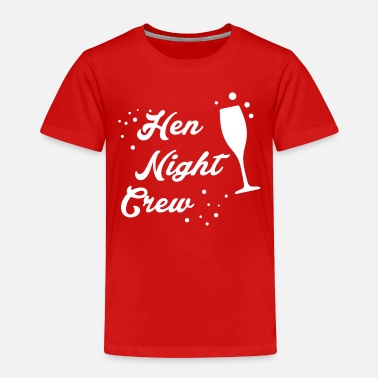 Hen Night Hen Night - Toddler Premium T-Shirt