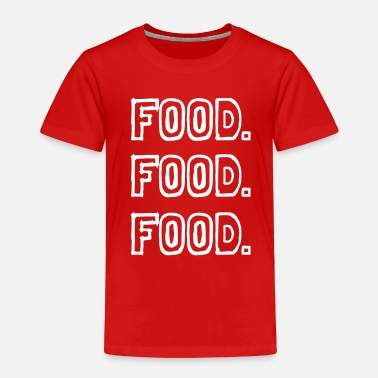 Food food food food - Toddler Premium T-Shirt