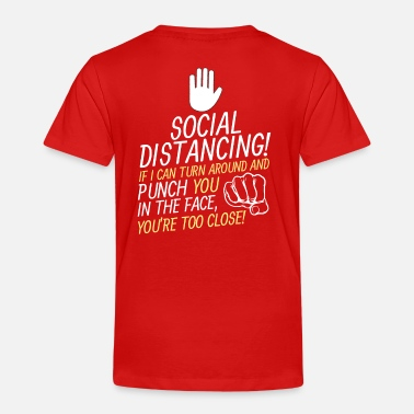 Punch Social Distancing If I can turn around & punch you - Toddler Premium T-Shirt