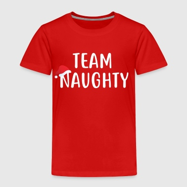 Team Naughty Shirt Christmas Holiday - Toddler Premium T-Shirt