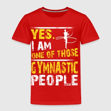 Yes. I Am One Of Those Gymnastic People - Toddler Premium T-Shirt