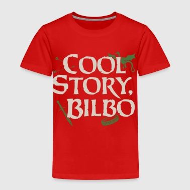 Cool Story Bilbo - Toddler Premium T-Shirt