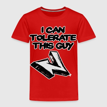 I Can Tolerate This Guy (Left) - Toddler Premium T-Shirt