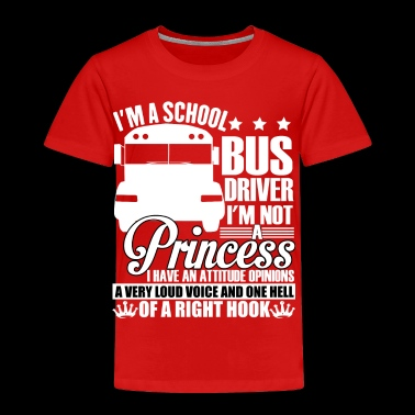I'm A School Bus Driver T Shirt - Toddler Premium T-Shirt