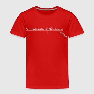 Wicked Smart Smaht Boston Accent  - Toddler Premium T-Shirt