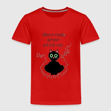 When in Trouble, Just Purr and Look Cute - Toddler Premium T-Shirt