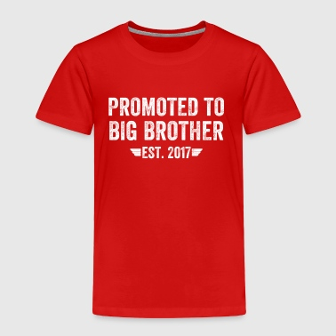 promoted to big brother est 2017 - Toddler Premium T-Shirt