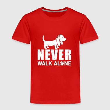 Never walk alone - Toddler Premium T-Shirt