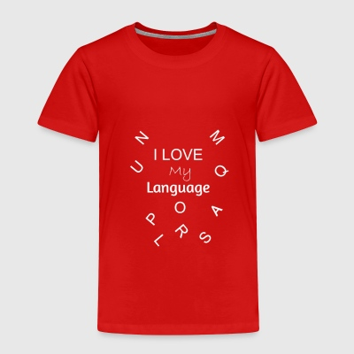 Language T Shirt - Toddler Premium T-Shirt