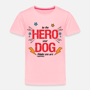 Be the HERO Your DOG Thinks You Are Comic Book - Toddler Premium T-Shirt