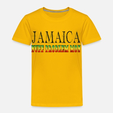 Jamaica Jamaica: Nuff Problem Mon - Toddler Premium T-Shirt