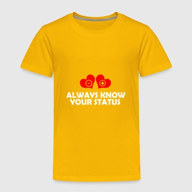 Witty Always know your status - Toddler Premium T-Shirt
