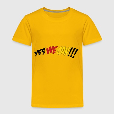 2541614 14947197 yes we can - Toddler Premium T-Shirt