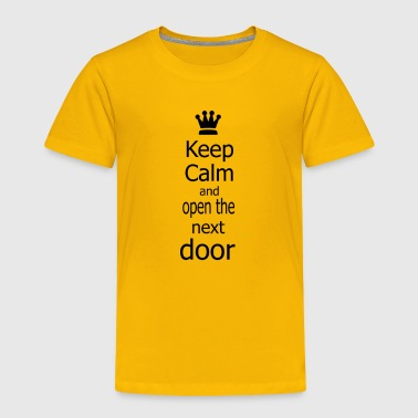keepcalm and open the next door - Toddler Premium T-Shirt