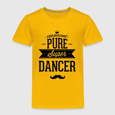 100 percent pure super dancer - Toddler Premium T-Shirt