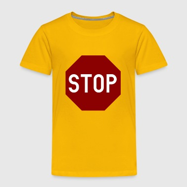 STOP sign - Toddler Premium T-Shirt