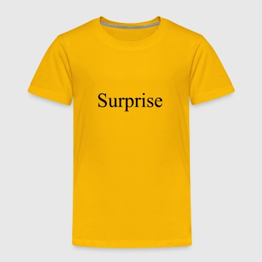 Surprise - Toddler Premium T-Shirt