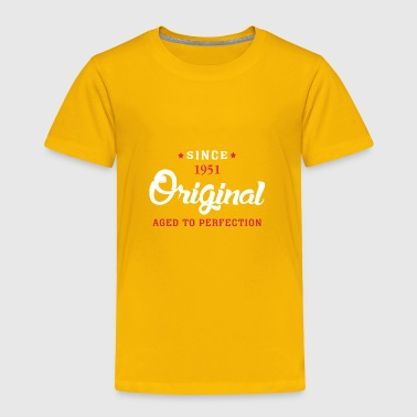 Since 1951 Original Aged To Perfection - Toddler Premium T-Shirt