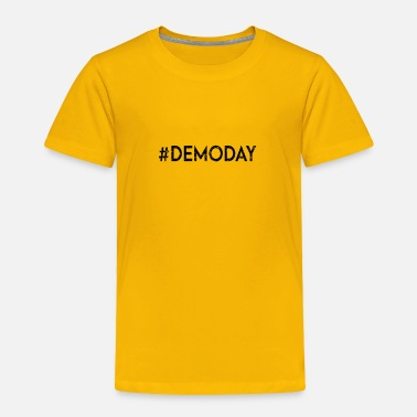 Demo Demo Day - Toddler Premium T-Shirt