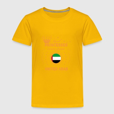 love princesses come from UNITED ARAB EMIRATES - Toddler Premium T-Shirt