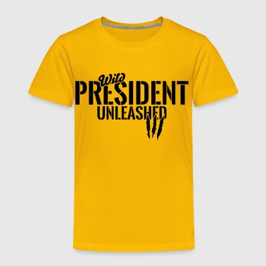 Wild president unleashed - Toddler Premium T-Shirt