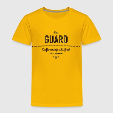 best guard - craftsmanship at its finest - Toddler Premium T-Shirt