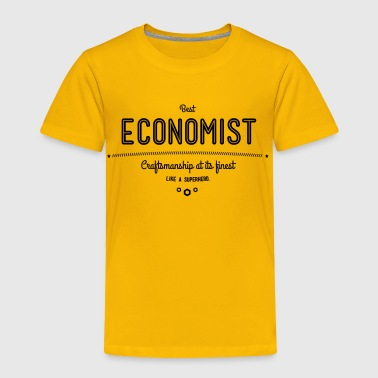 best economist - craftsmanship at its finest - Toddler Premium T-Shirt