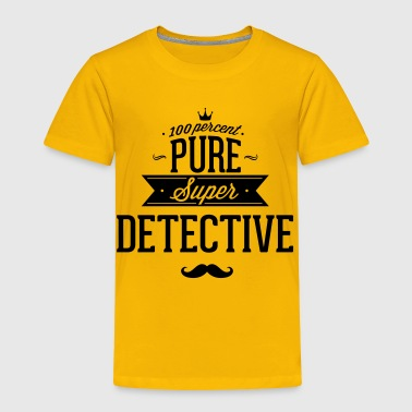 100 percent pure super detective - Toddler Premium T-Shirt