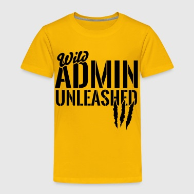 Wild admin unleashed - Toddler Premium T-Shirt